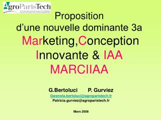 Proposition d'une nouvelle dominante 3a Mar keting, C onception I nnov ante  &  IAA MARCIIAA