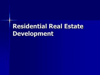 Residential Real Estate Development