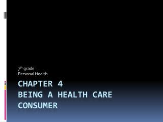 Chapter 4 Being a Health Care Consumer