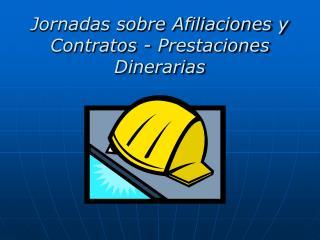 Jornadas sobre Afiliaciones y Contratos - Prestaciones Dinerarias