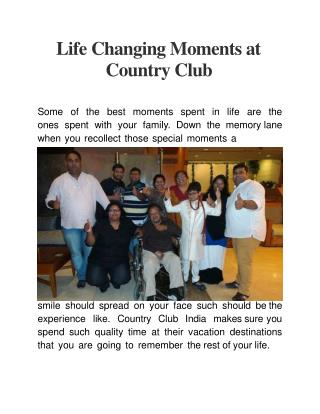 Life Changing Moments at Country Club