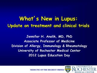 What ' s New in Lupus:  Update on treatment and clinical trials