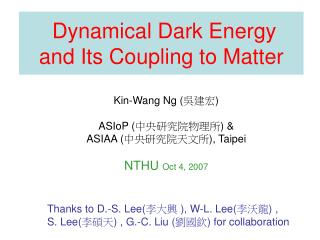 Dynamical Dark Energy  and Its Coupling to Matter