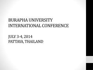 Burapha  university international conference july  3-4, 2014 pattaya ,  thailand