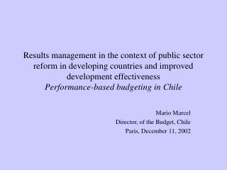 Mario Marcel Director, of the Budget, Chile Paris, December 11, 2002