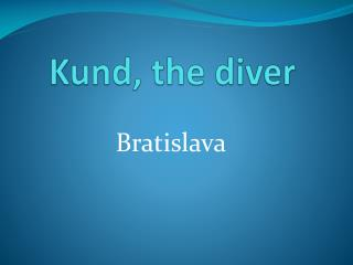 Kund,  the diver
