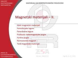 Magnetski materijali – II.
