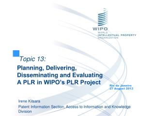 Topic 13: Planning, Delivering, Disseminating and Evaluating A PLR in WIPO's PLR Project