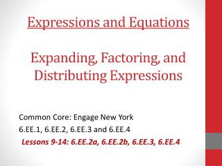 Expressions and Equations Expanding, Factoring, and Distributing Expressions