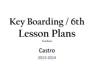 Key Boarding  / 6th Lesson Plans Teachers: