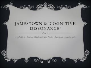 JAMESTOWN & 'Cognitive dissonance'
