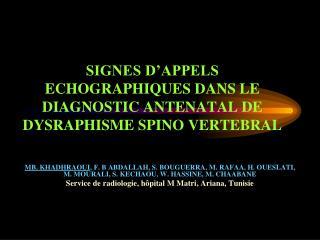 SIGNES D'APPELS ECHOGRAPHIQUES DANS LE DIAGNOSTIC ANTENATAL DE DYSRAPHISME SPINO VERTEBRAL
