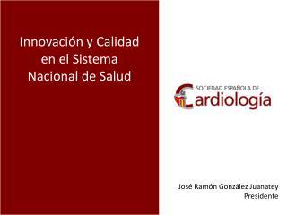 Innovación y Calidad en el  Sistema  Nacional de  Salud