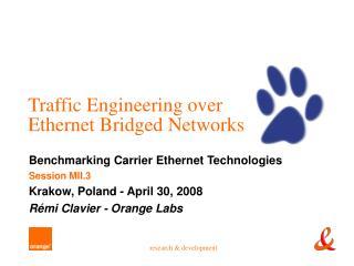 Traffic Engineering over  Ethernet Bridged Networks