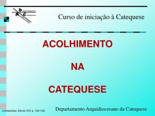ACOLHIMENTO  NA  CATEQUESE