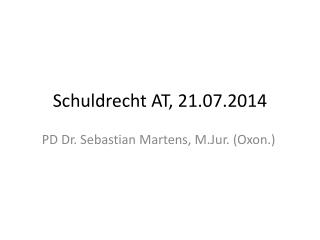 Schuldrecht AT ,  21.07.2014