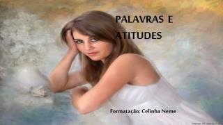 PALAVRAS  E                                                    ATITUDES