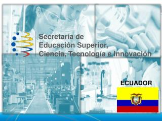 Secretaría de Educación Superior,   Ciencia, Tecnología e Innovación