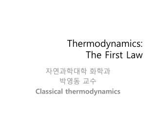Thermodynamics:  The First Law
