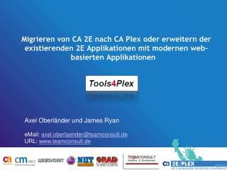 Axel Oberländer und James Ryan eMail:  axel.oberlaender@teamconsult.de URL:  teamconsult.de