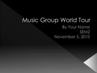 Music Group World Tour