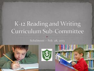 K-12 Reading and Writing Curriculum Sub-Committee