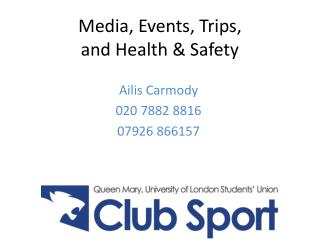 Media, Events, Trips,  and Health & Safety