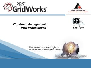 Workload Management	 PBS Professional