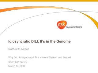 Idiosyncratic DILI: It's in the Genome