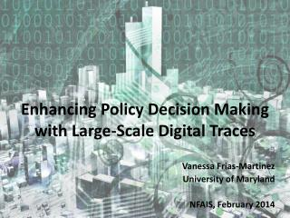 Enhancing Policy Decision Making with Large-Scale  Digital Traces