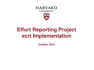 Effort Reporting  Project ecrt Implementation October  2013