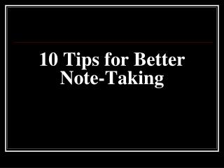 10 Tips for Better Note-Taking