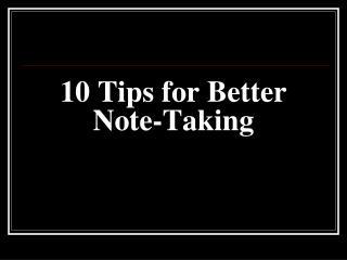 10 Tips for Better Note-Taking