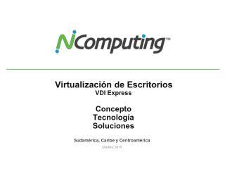 Virtualización  de Escritorios VDI Express Concepto Tecnología Soluciones