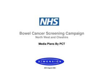 Bowel Cancer Screening Campaign North West and Cheshire Media Plans By PCT