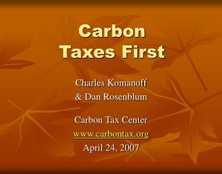Carbon Taxes First