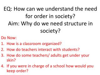 EQ: How can we understand the need for order in society? Aim: Why do we need structure in society?