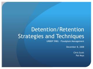 Detention/Retention Strategies and Techniques