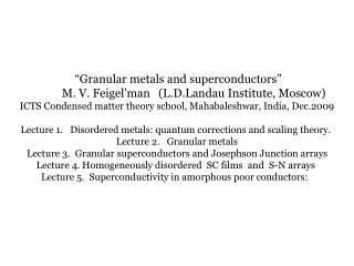 """""""Granular metals and superconductors"""""""