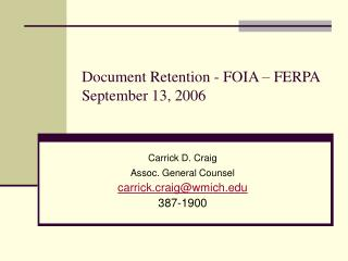 Document Retention - FOIA – FERPA September 13, 2006