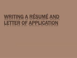 Writing a Résumé and Letter of Application