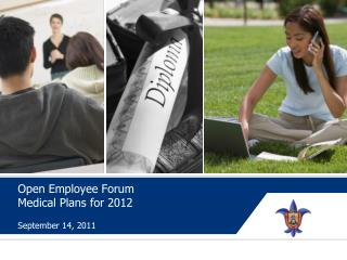 Open Employee Forum Medical Plans for 2012