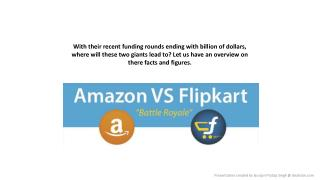 Amazon and Flipkart - The immortal giants