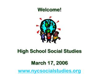 Welcome! High School Social Studies  March 17, 2006