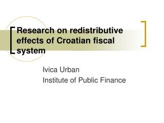 Research on redistributive effects of Croatian fiscal system