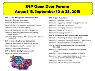 SNP Open Door  Forums August 15 , September 10 & 25, 2013