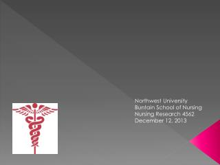 Northwest University Buntain  School of Nursing Nursing Research 4562 December 12, 2013