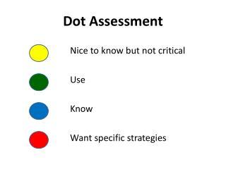 Dot Assessment