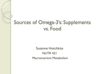 Sources of Omega-3's: Supplements vs. Food