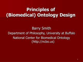Principles of  (Biomedical) Ontology Design